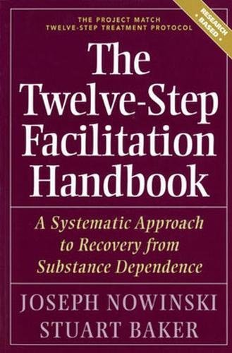 9781592855452: The Twelve Step Facilitation Handbook: A Systematic Approach to Recovery from Substance Dependence