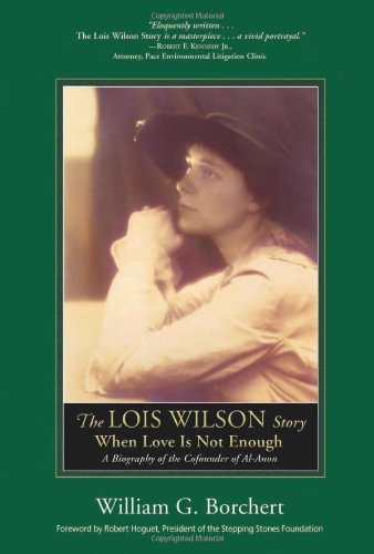 9781592855988: The Lois Wilson Story: When Love Is Not Enough