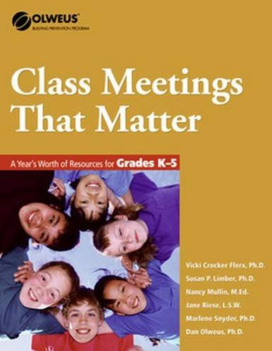 9781592857227: Class Meetings That Matter: A Year's Worth of Resources for Grades K-5 - OLWEUS: Bullying Prevention Program