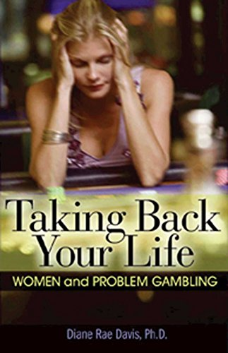 9781592857326: Taking Back Your Life: Women and Problem Gambling