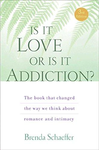 Is it Love or is it Addiction?: Schaeffer, Brenda