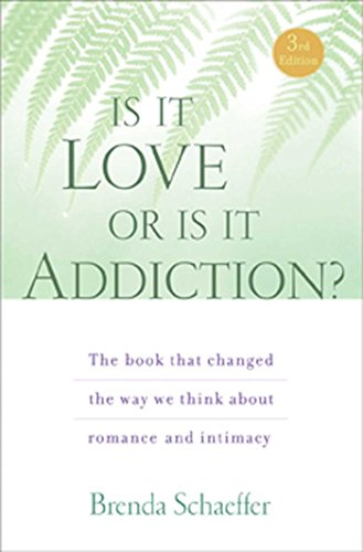 9781592857333: Is It Love or Is It Addiction: The book that changed the way we think about romance and intimacy
