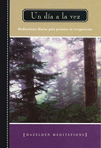 9781592857340: Un dia a la vez (A Day At A Time): Meditaciones diarias para personas en recuperaction (Spanish Edition)