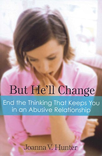 9781592858187: But He'll Change: End the Thinking That Keeps You in an Abusive Relationship