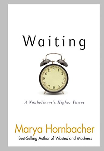 9781592858255: Waiting: A Nonbeliever's Higher Power