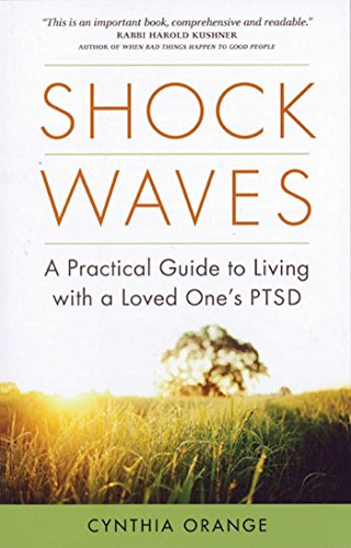 Shock Waves: A Practical Guide to Living with a Loved One's PTSD: Orange, Cynthia