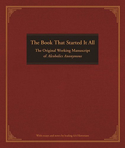 The Book That Started It All: The Original Working Manuscript of Alcoholics Anonymous (Hardcover): ...