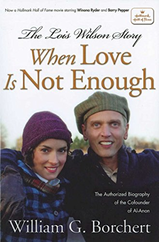 9781592859801: The Lois Wilson Story, Hallmark Edition: When Love Is Not Enough