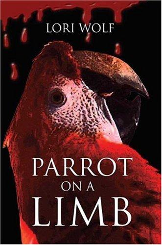 Parrot On a Limb: Lori Wolf