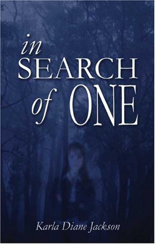 In Search of One: Jackson, Karla Diane