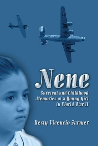 9781592861347: Nene: Survival and Childhood Memories of a Young Girl in World War II