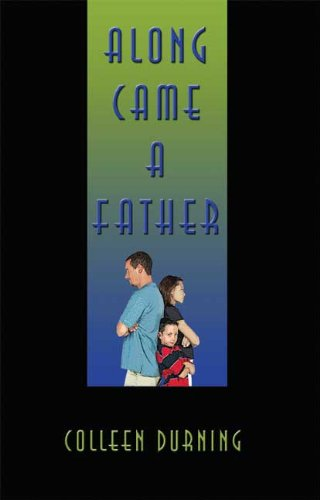Along Came A Father [Paperback] by Durning, Colleen: Colleen Durning