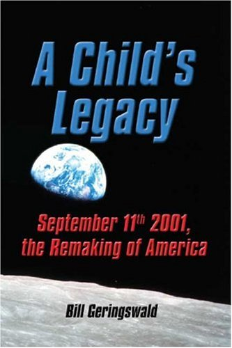 9781592862443: A Child's Legacy: September 11th 2001, The Remaking of America