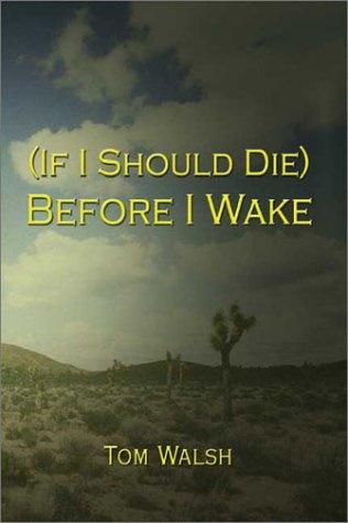 If I Should Die) Before I Wake: Walsh, Tom