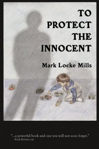 To Protect the Innocent: Mills, Mark Locke