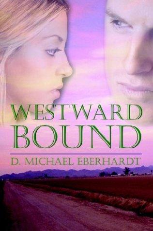 Westward Bound: Eberhardt, D. Michael