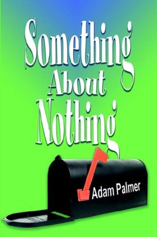 Something About Nothing (9781592865284) by Adam Palmer