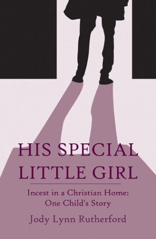 9781592866977: His Special Little Girl: Incest in a Christian Home
