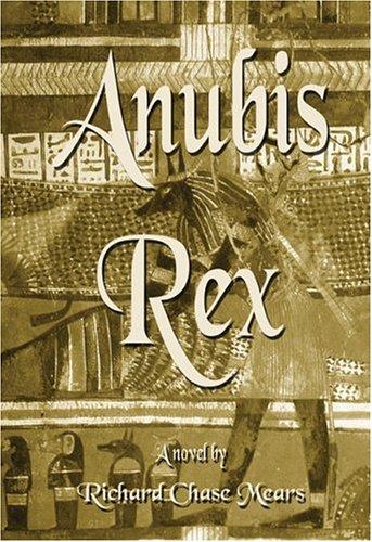 Anubis Rex: Richard Chase Mears