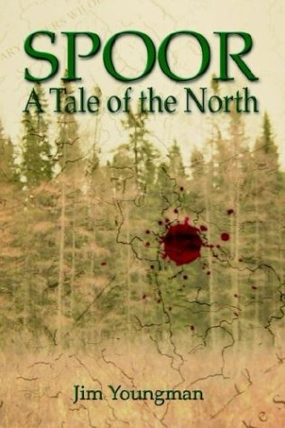 Spoor: A Tale of the North: Youngman, Jim