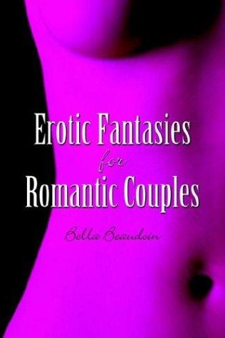 Erotic Fantasies for Romantic Couples: Beaudoin, Bella