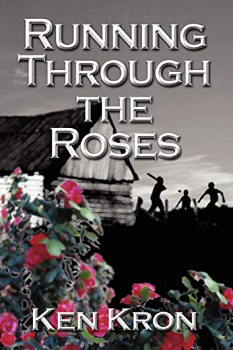 Running Through the Roses: Kron, Ken