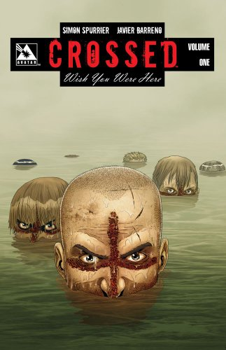 9781592911714: Crossed: Wish You Were Here Volume 1 Hardcover