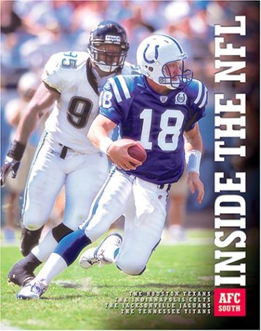 9781592960262: The AFC South: The Houston Texans, the Indianapolis Colts, the Jacksonville Jaguars, and the Tennessee Titans (Inside the NFL)