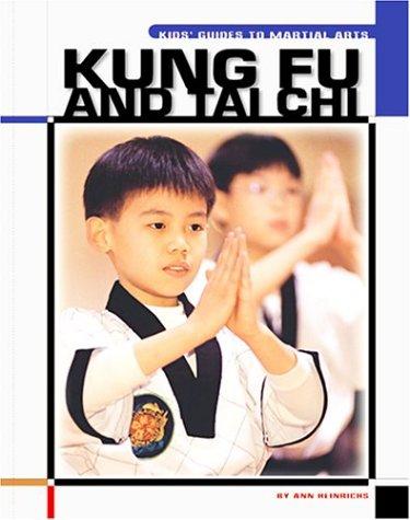 Kung Fu and Tai Chi (Kids' Guides): Heinrichs, Ann