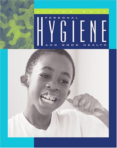9781592960842: Personal Hygiene and Good Health (Living Well, Staying Healthy)