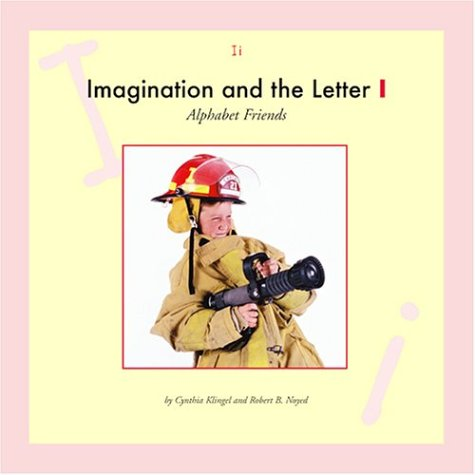 Imagination and the Letter I (Alphabet Friends) (9781592960996) by Cynthia Fitterer Klingel; Robert B. Noyed