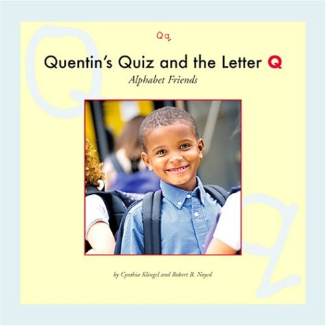 Quentin's Quiz and the Letter Q (Alphabet: Klingel, Cynthia Fitterer;