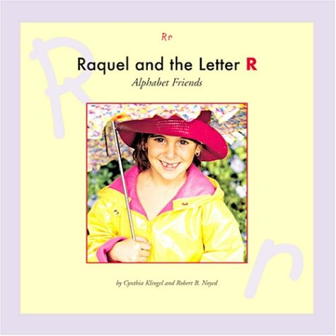 Raquel and the Letter R (Alphabet Friends) (9781592961085) by Cynthia Fitterer Klingel; Robert B. Noyed