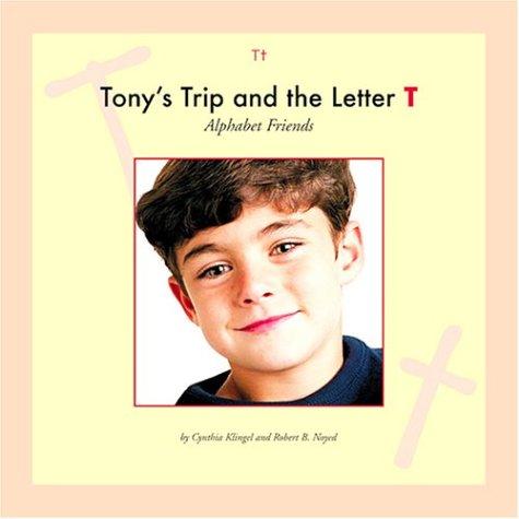 Tony's Trip and the Letter T (Alphabet: Klingel, Cynthia Fitterer,
