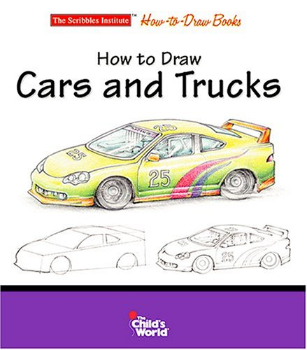 How to Draw Cars and Trucks (Scribbles Institute How-To-Draw Books): Court, Rob