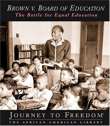 9781592962297: Brown V. Board of Education: The Battle for Equal Education (Journey to Freedom)