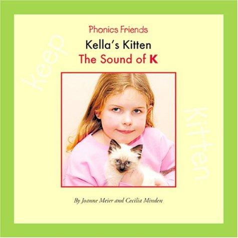 Kella's Kitten: The Sound of K (Phonics: Joanne D. Meier
