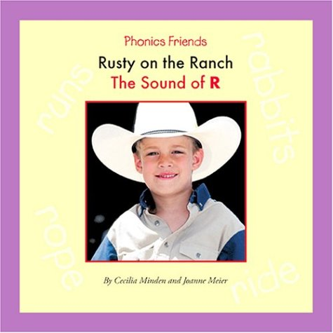 Rusty on the Ranch: The Sound of R (Phonics Friends): Minden, Cecilia