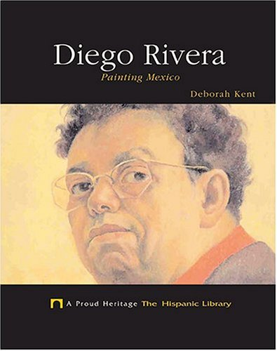 9781592963843: Diego Rivera: Painting Mexico (Proud Heritage: The Hispanic Library)