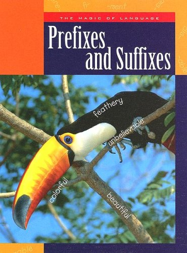 Prefixes And Suffixes (The Magic of Language): Ann Heinrichs