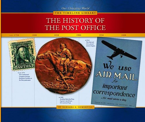 The History of the Post Office (Our: Somervill, Barbara A.