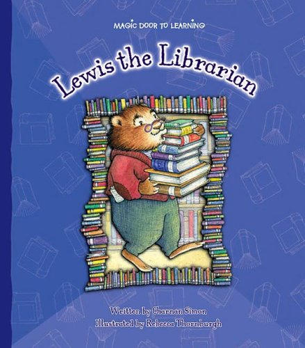 9781592966240: Lewis the Librarian (Magic Door to Learning)