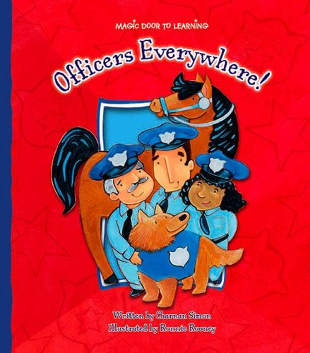 Officers Everywhere! (Magic Door to Learning): Charnan Simon