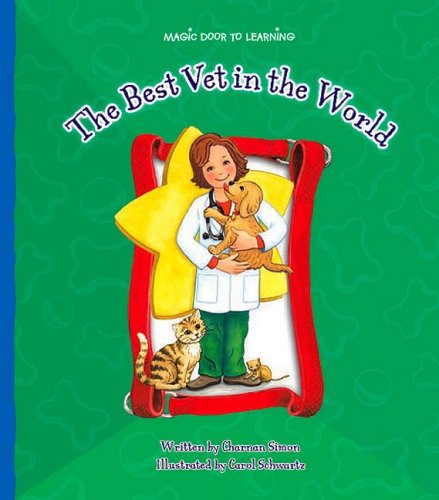 9781592966288: The Best Vet in the World (Magic Door to Learning)