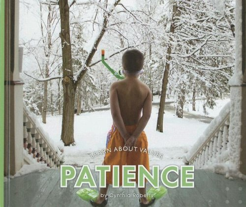 Patience (Learn about Values): Roberts, Cynthia