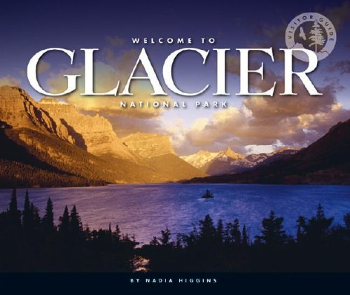 9781592966967: Welcome to Glacier National Park (Visitor's Guides)