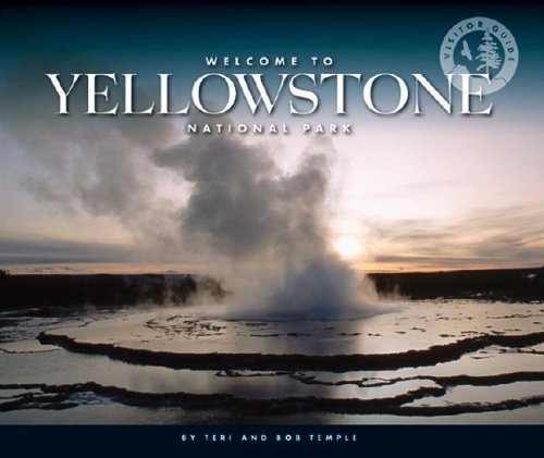 9781592967032: WELCOME TO YELLOWSTONE NATL PA (Visitor Guides)