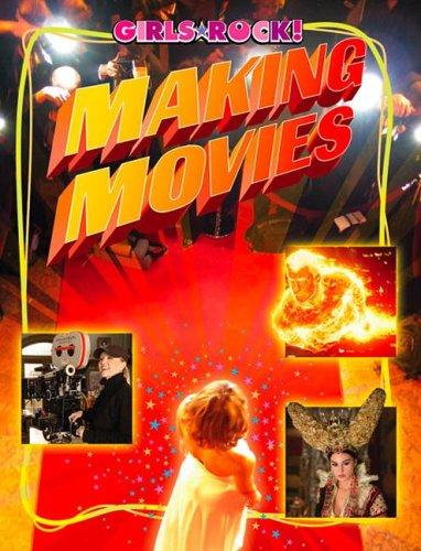 9781592967469: Making Movies (Girls Rock!)