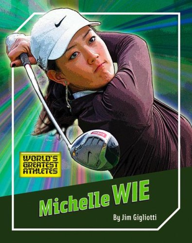 9781592967575: Michelle Wie (The World's Greatest Athletes)