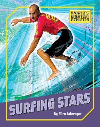 9781592967933: Surfing Stars (The World's Greatest Athletes)